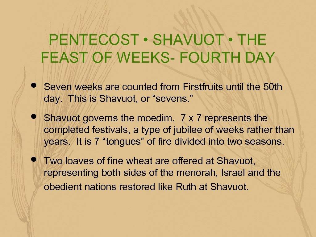 PENTECOST • SHAVUOT • THE FEAST OF WEEKS- FOURTH DAY • • • Seven