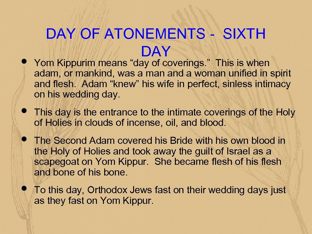 """• • DAY OF ATONEMENTS - SIXTH DAY Yom Kippurim means """"day of"""