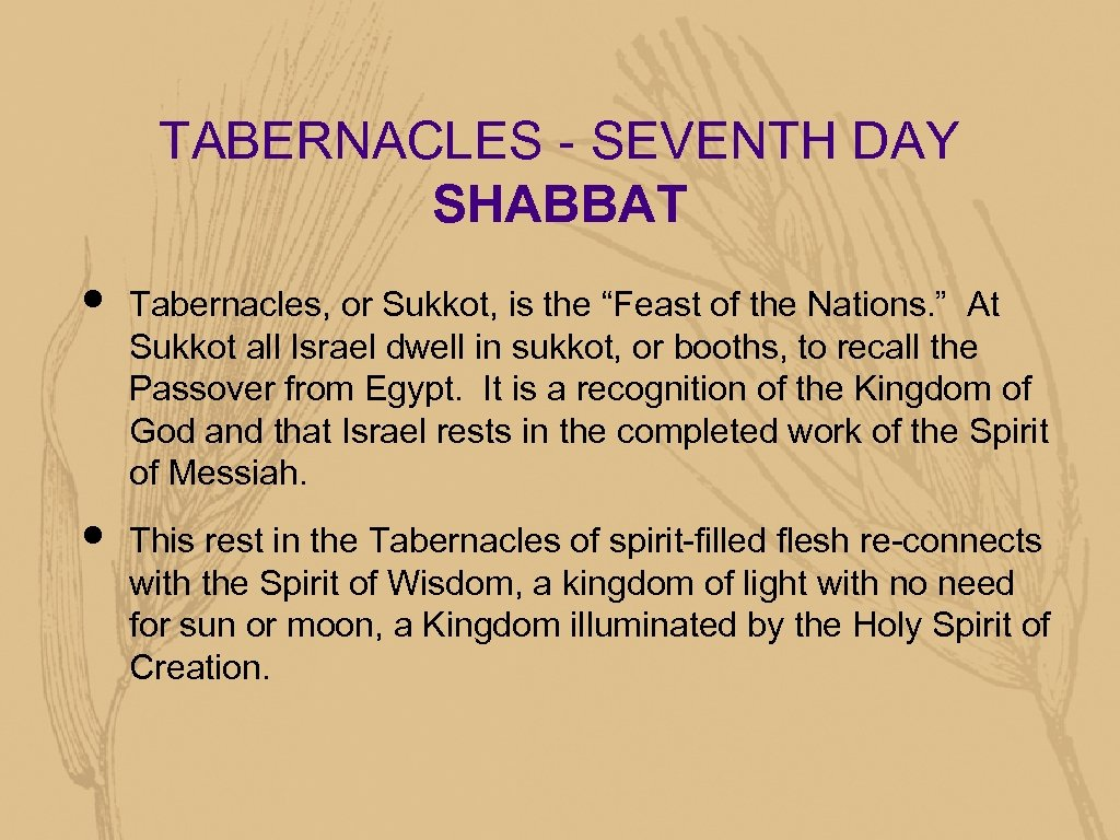 """TABERNACLES - SEVENTH DAY SHABBAT • • Tabernacles, or Sukkot, is the """"Feast of"""