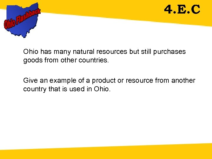 4. E. C Ohio has many natural resources but still purchases goods from other