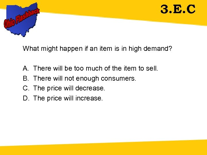 3. E. C What might happen if an item is in high demand? A.
