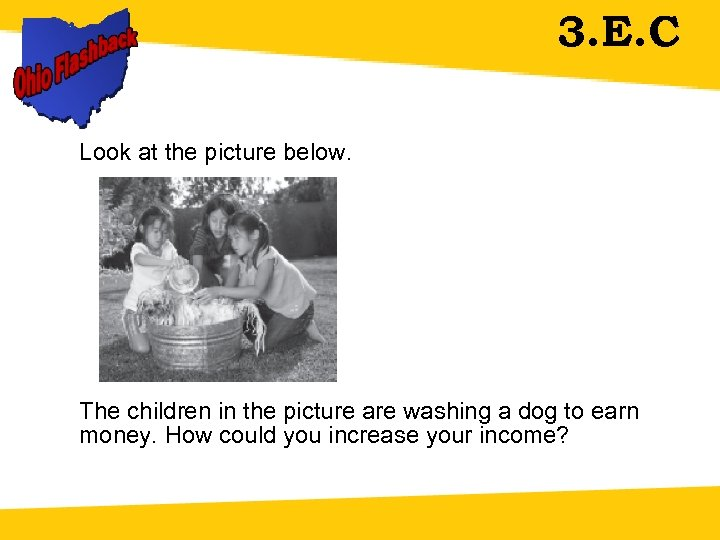 3. E. C Look at the picture below. The children in the picture are