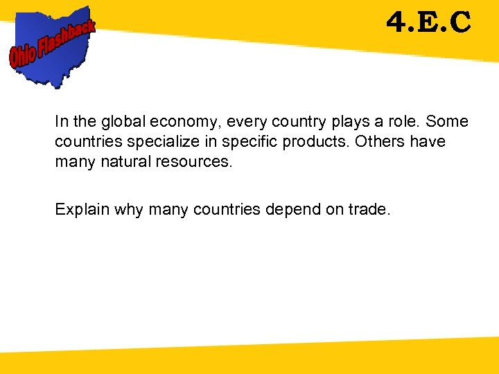 4. E. C In the global economy, every country plays a role. Some countries