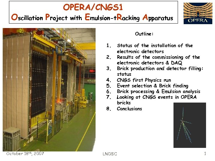 Oscillation OPERA/CNGS 1 Project with Emulsion-t. Racking Apparatus Outline: 1. 2. 3. 4. 5.