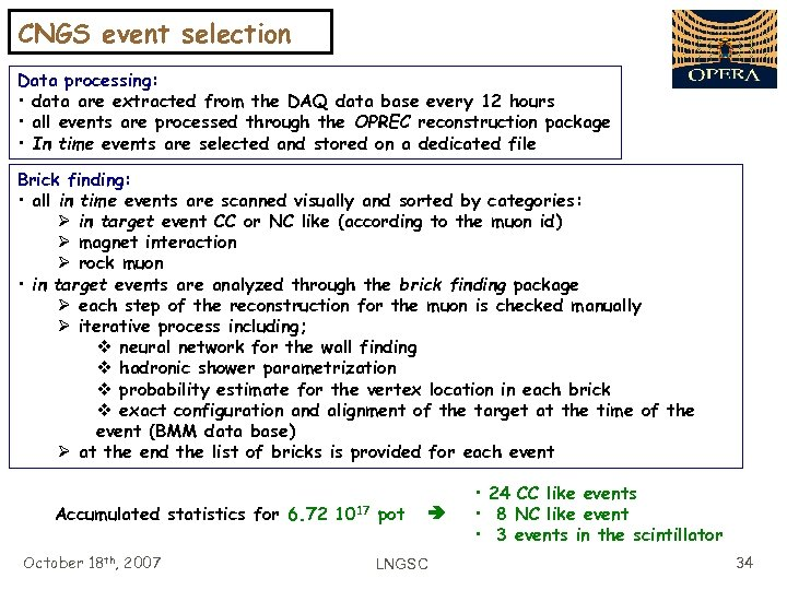 CNGS event selection Data processing: • data are extracted from the DAQ data base