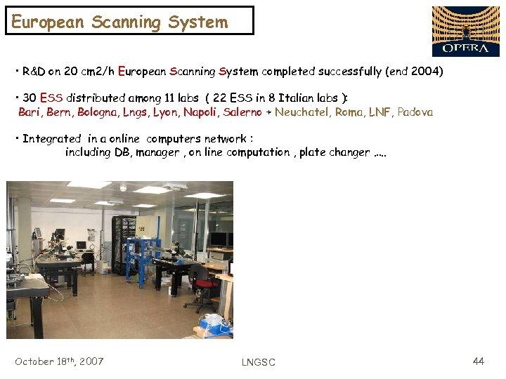 European Scanning System • R&D on 20 cm 2/h European Scanning System completed successfully