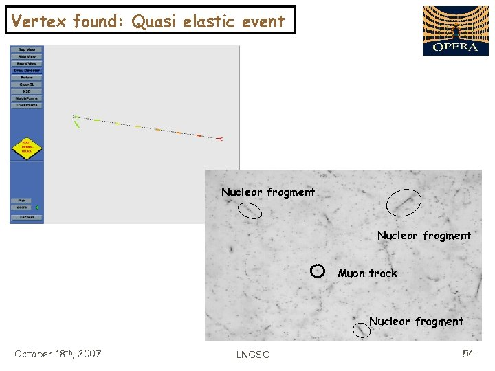 Vertex found: Quasi elastic event Nuclear fragment Muon track Nuclear fragment October 18 th,