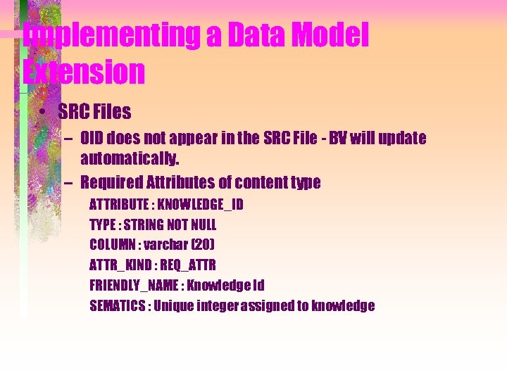 Implementing a Data Model Extension • SRC Files – OID does not appear in