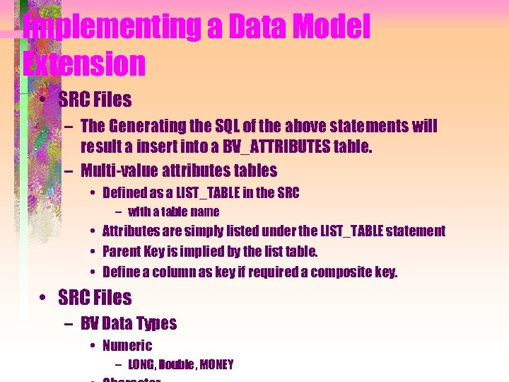 Implementing a Data Model Extension • SRC Files – The Generating the SQL of