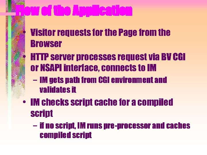 Flow of the Application • Visitor requests for the Page from the Browser •
