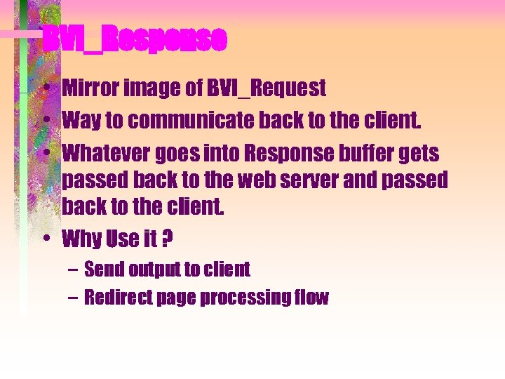 BVI_Response • Mirror image of BVI_Request • Way to communicate back to the client.