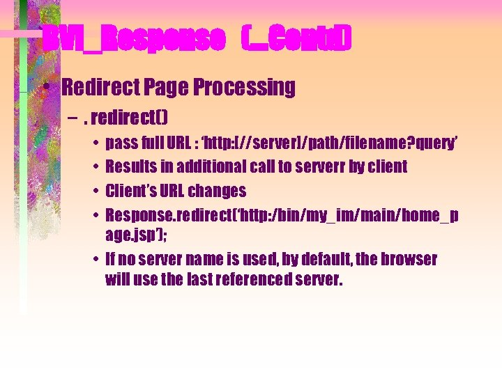 BVI_Response (…Contd) • Redirect Page Processing –. redirect() • • pass full URL :
