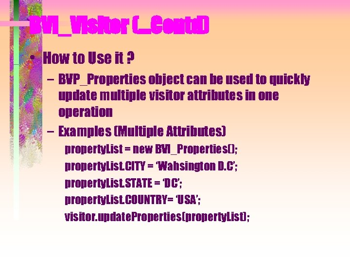 BVI_Visitor (…Contd) • How to Use it ? – BVP_Properties object can be used