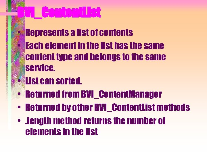 BVI_Content. List • Represents a list of contents • Each element in the list