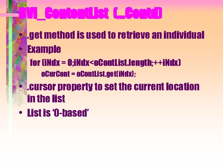 BVI_Content. List (…Contd) • . get method is used to retrieve an individual •