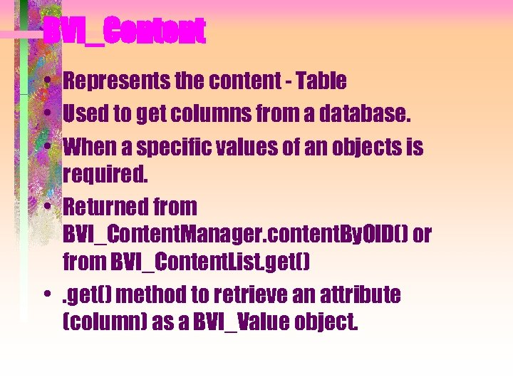 BVI_Content • Represents the content - Table • Used to get columns from a