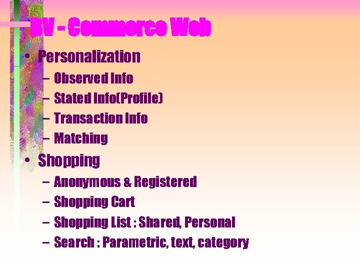 BV - Commerce Web • Personalization – Observed Info – Stated Info(Profile) – Transaction