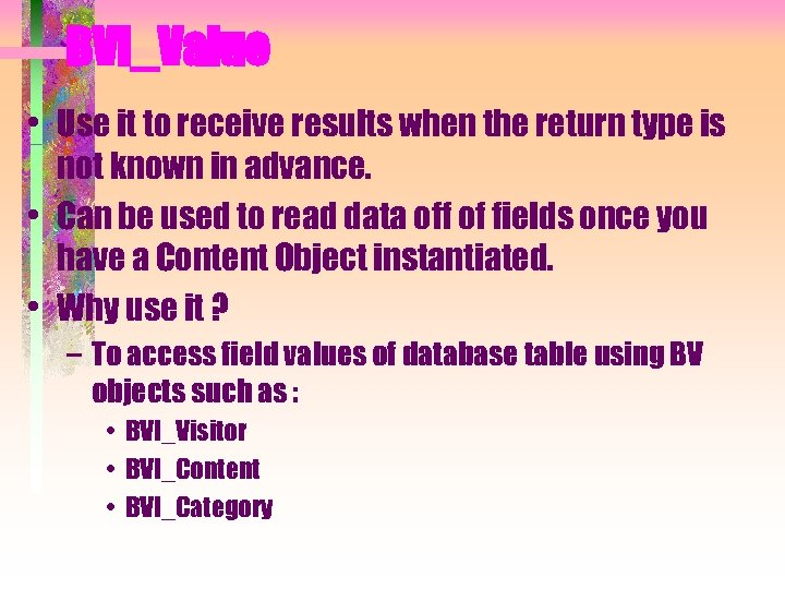 BVI_Value • Use it to receive results when the return type is not known