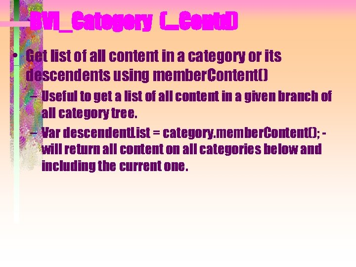 BVI_Category (…Contd) • Get list of all content in a category or its descendents