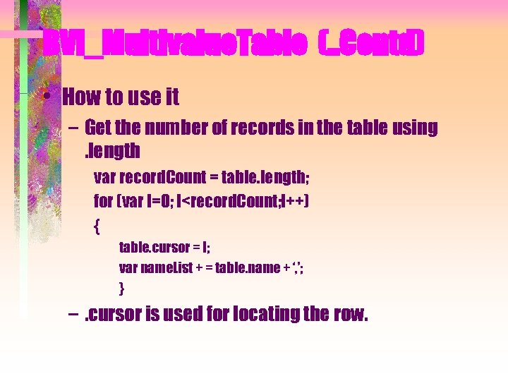 BVI_Multivalue. Table (. . Contd) • How to use it – Get the number