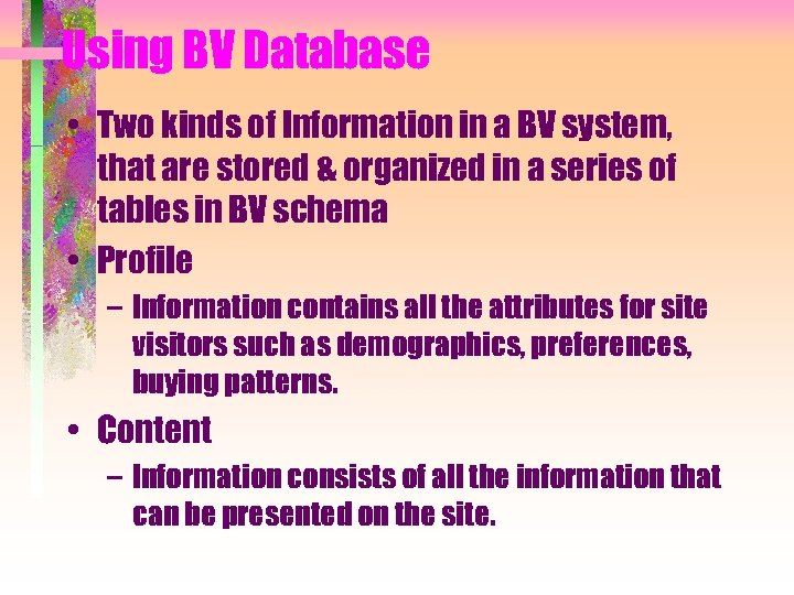Using BV Database • Two kinds of Information in a BV system, that are
