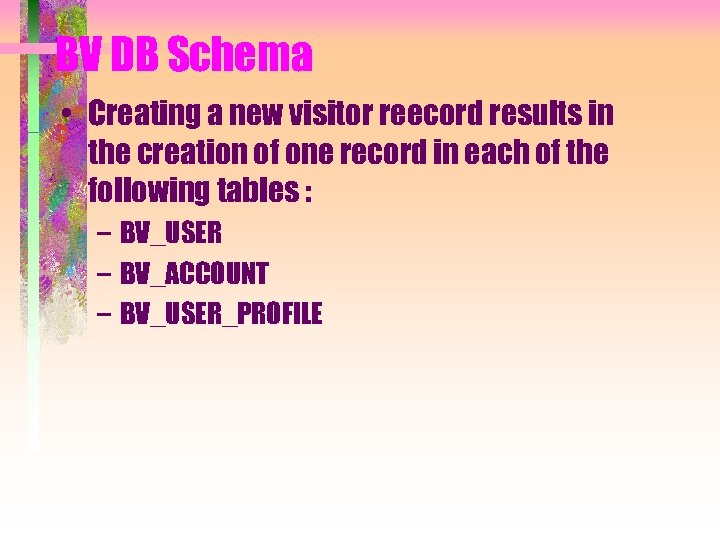 BV DB Schema • Creating a new visitor reecord results in the creation of