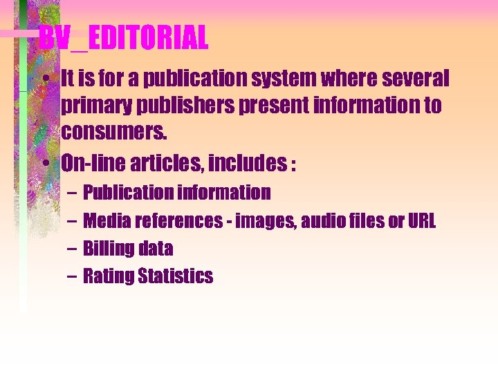 BV_EDITORIAL • It is for a publication system where several primary publishers present information