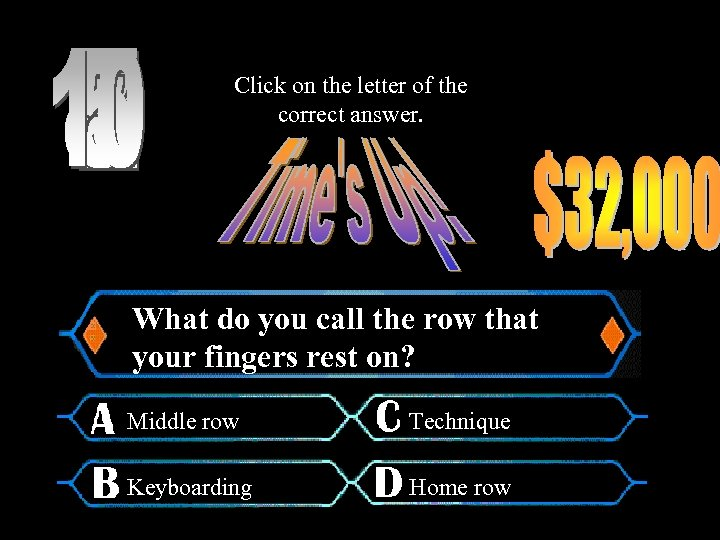 Click on the letter of the correct answer. What do you call the row