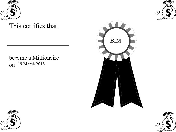 This certifies that Certificate BIM became a Millionaire on 19 March 2018