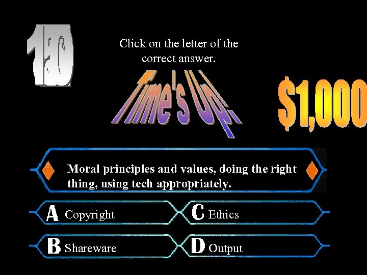 Click on the letter of the correct answer. Moral principles and values, doing the