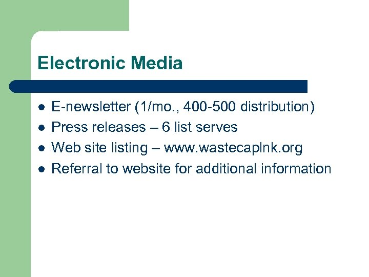 Electronic Media l l E-newsletter (1/mo. , 400 -500 distribution) Press releases – 6