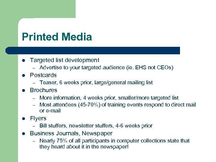 Printed Media l Targeted list development – l Postcards – l – More information,