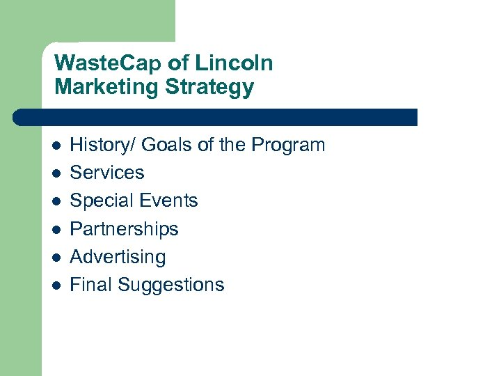 Waste. Cap of Lincoln Marketing Strategy l l l History/ Goals of the Program