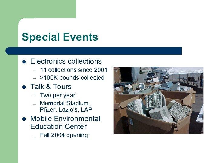 Special Events l Electronics collections – – l Talk & Tours – – l