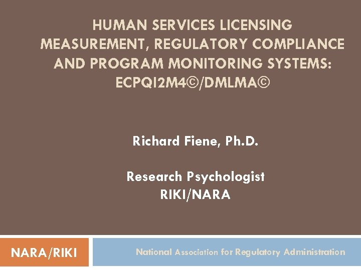 HUMAN SERVICES LICENSING MEASUREMENT, REGULATORY COMPLIANCE AND PROGRAM MONITORING SYSTEMS: ECPQI 2 M 4©/DMLMA©
