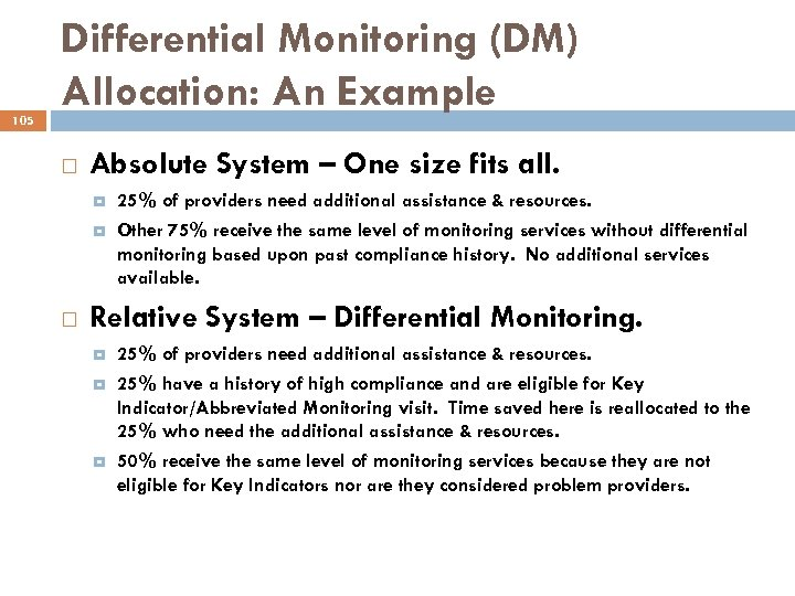 105 Differential Monitoring (DM) Allocation: An Example Absolute System – One size fits all.