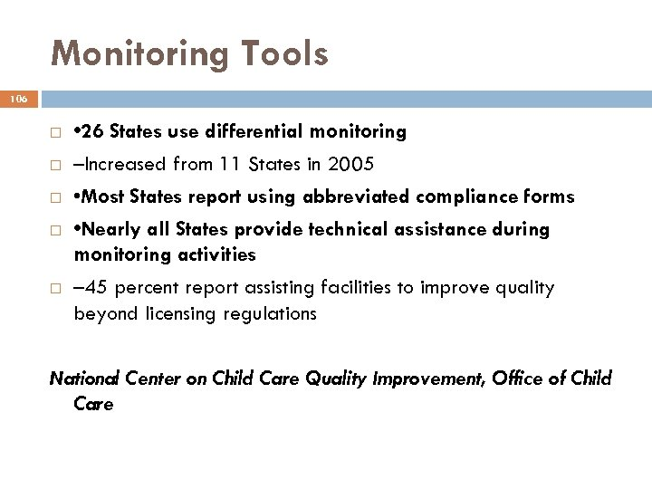 Monitoring Tools 106 • 26 States use differential monitoring –Increased from 11 States in