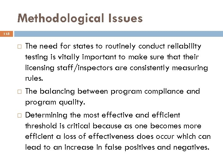 Methodological Issues 118 The need for states to routinely conduct reliability testing is vitally