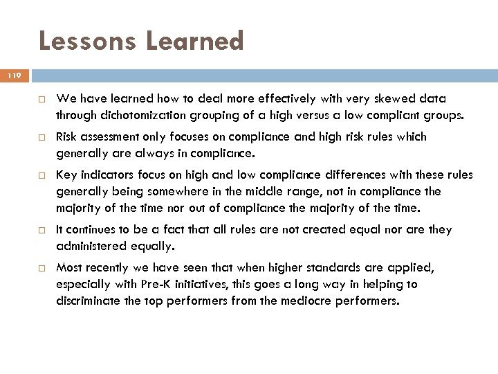 Lessons Learned 119 We have learned how to deal more effectively with very skewed