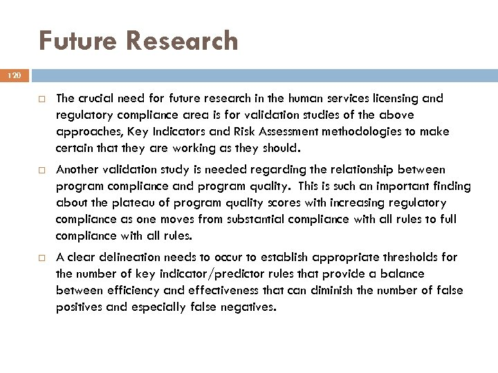 Future Research 120 The crucial need for future research in the human services licensing