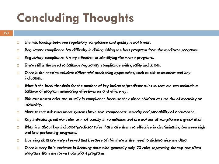 Concluding Thoughts 121 The relationship between regulatory compliance and quality is not linear. Regulatory