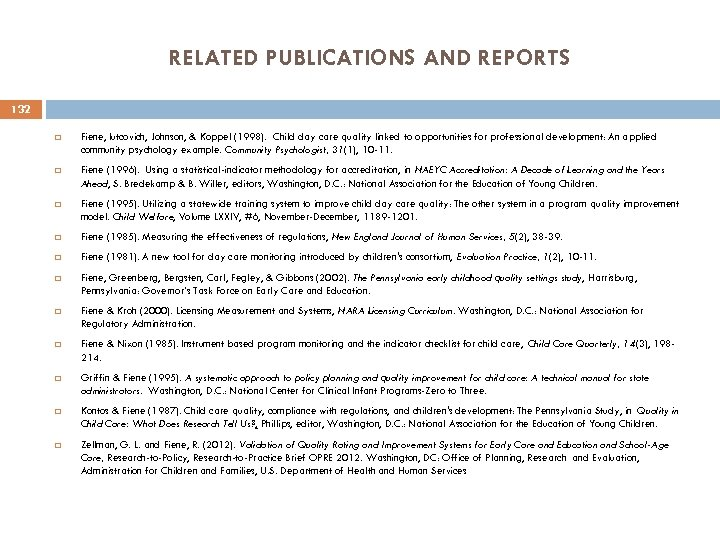 RELATED PUBLICATIONS AND REPORTS 132 Fiene, Iutcovich, Johnson, & Koppel (1998). Child day care