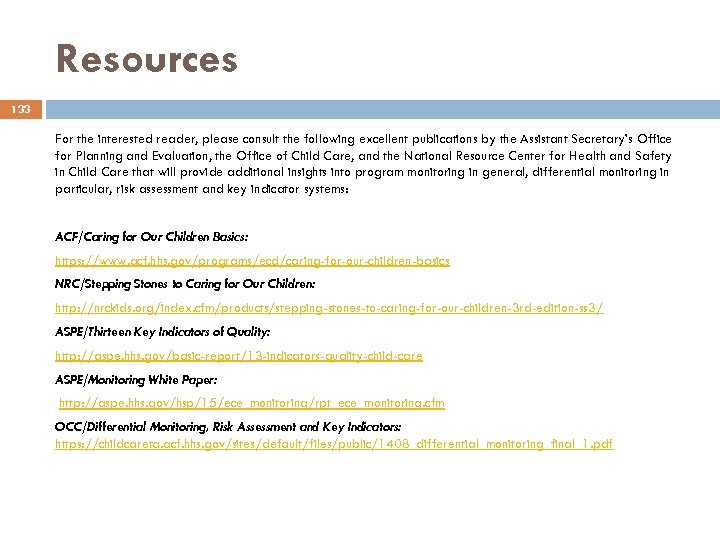 Resources 133 For the interested reader, please consult the following excellent publications by the