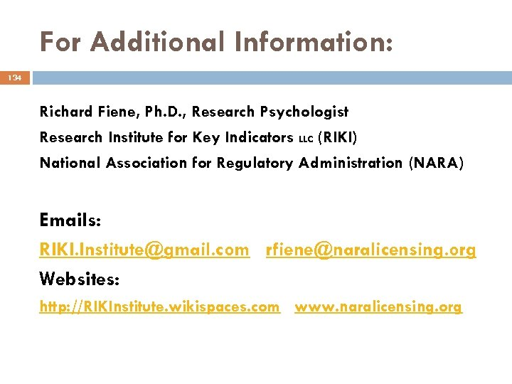 For Additional Information: 134 Richard Fiene, Ph. D. , Research Psychologist Research Institute for