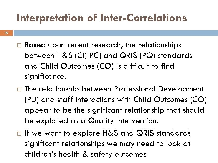 Interpretation of Inter-Correlations 39 Based upon recent research, the relationships between H&S (CI)(PC) and