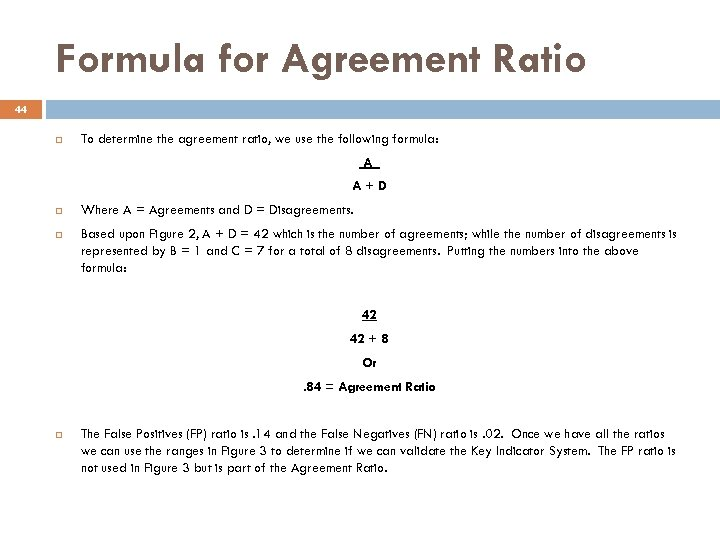 Formula for Agreement Ratio 44 To determine the agreement ratio, we use the following