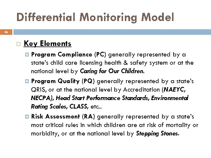 Differential Monitoring Model 46 Key Elements Program Compliance (PC) generally represented by a state's