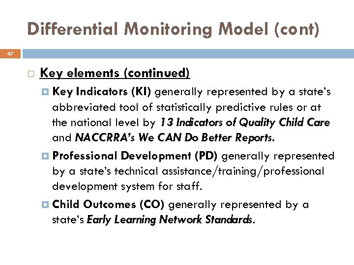 Differential Monitoring Model (cont) 47 Key elements (continued) Key Indicators (KI) generally represented by