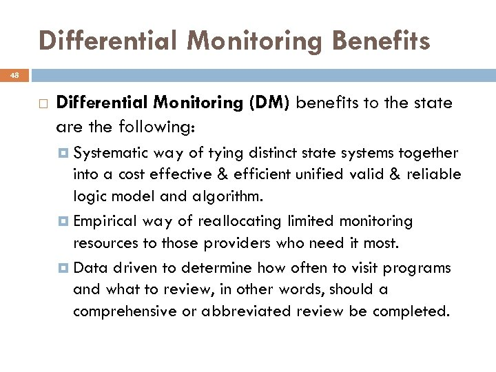 Differential Monitoring Benefits 48 Differential Monitoring (DM) benefits to the state are the following: