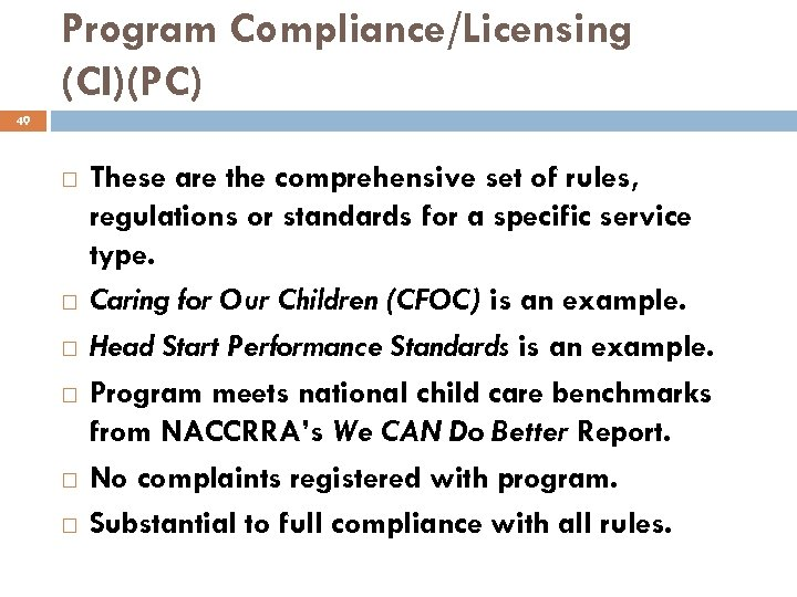 Program Compliance/Licensing (CI)(PC) 49 These are the comprehensive set of rules, regulations or standards
